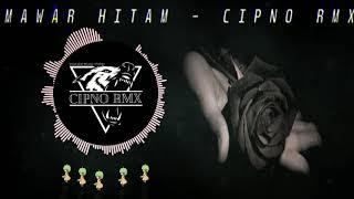 DJ MAWAR HITAM TIPE X 2019 BASSBEAT SLOW - CIPNO RMX