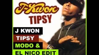 J Kwon Tipsy (Dj Modo & El Nico EDIT)