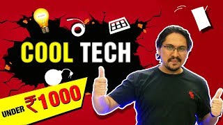 Cool Tech Under Rs. 1000 - 2018 Budget Gadgets