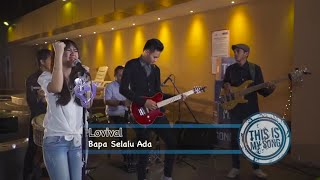 This is My Song Season 2 || LOVIVAL - BAPA SELALU ADA