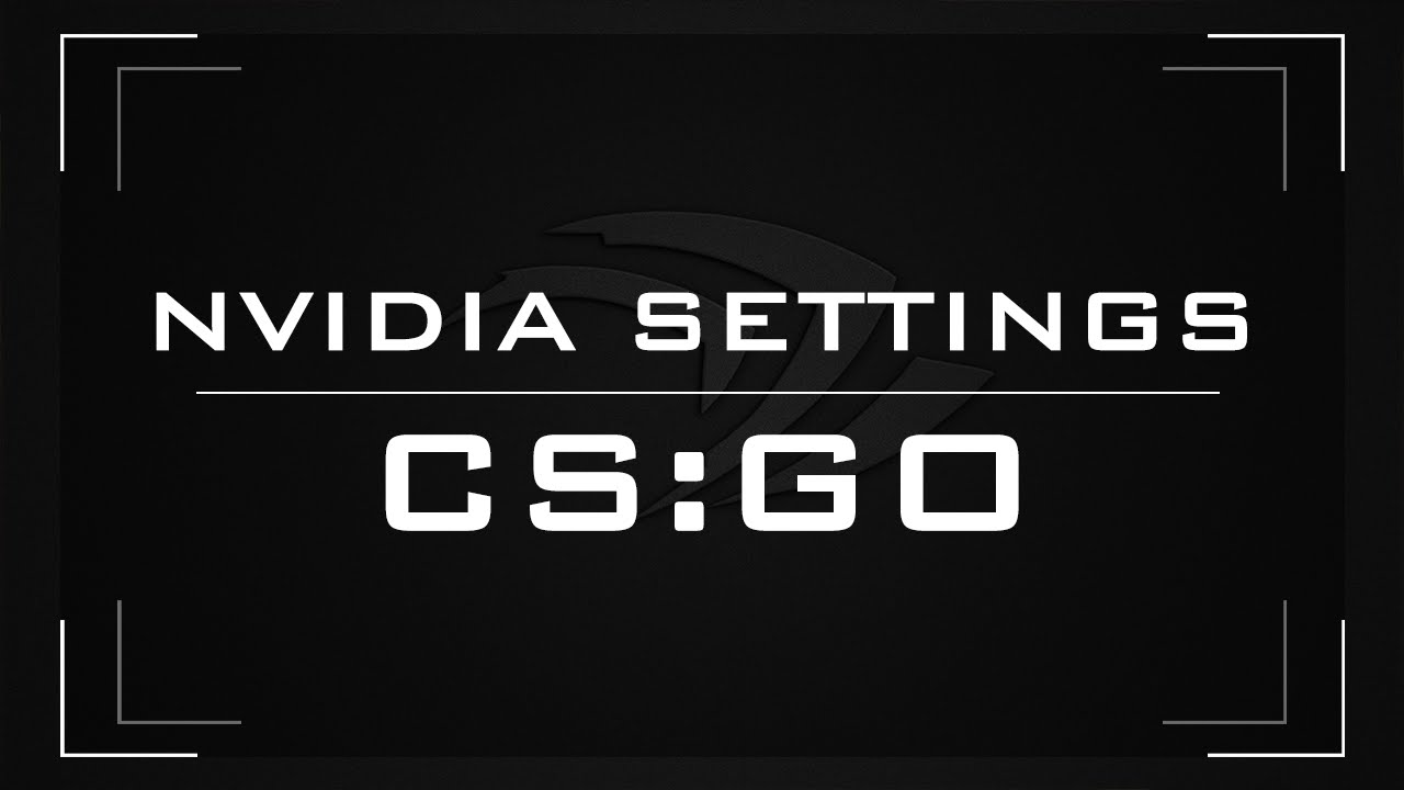 CS:GO - Best NVIDIA settings