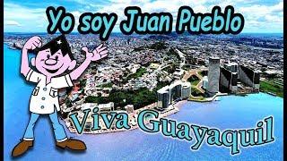 Yo soy Juan Pueblo | Música con imágenes de Guayaquil | 2018