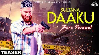 Sultana Daaku (Teaser) Bura Purewal | Rel On 22 August | White Hill Music
