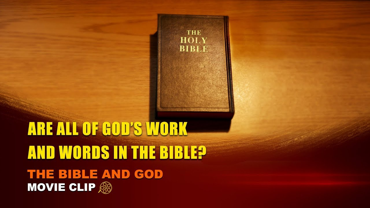 """Gospel Movie Extract 2 From """"The Bible and God"""": Are All of God's Work and Words in the Bible?"""