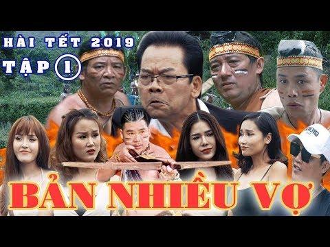 Hài Tết 2019 | BẢN NHIỀU VỢ
