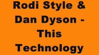 Rodi Style & Dan Dyson - This Technology