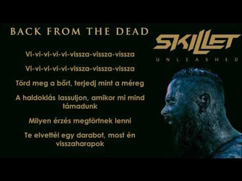 Skillet - Back From The Dead (magyar felirat)