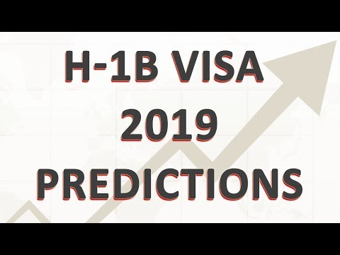 H1B Visa 2019 Predictions: Your Chances In The H1B Visa Lottery 2019