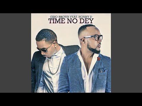 Time No Dey (feat. Nonny D)