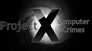 Project X - A video about computer crimes