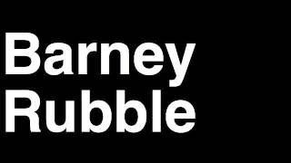 How to Pronounce Betty Rubble The Flintstones TV Show Runforthecube