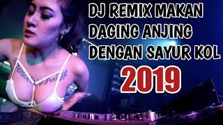 DJ REMIX MAKAN DAGING ANJING DENGAN SAYUR KOL