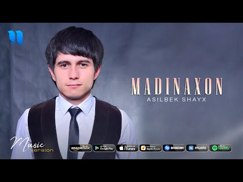 Asilbek Shayx - Madinaxon