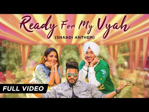 Ready For My Vyah (Shaadi Anthem) | Raftaar | Deep Kalsi | Akriti Kakar | Ft. Sonia Mann