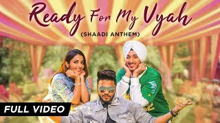 Ready For My Vyah – Raftaar, Deep Kalsi, Akriti