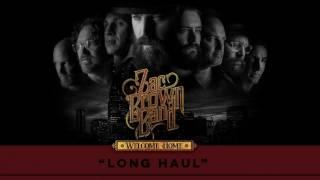 Zac Brown Band - Long Haul (Audio Stream)