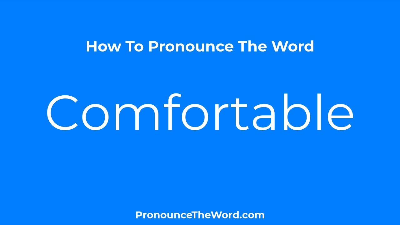 How To Say Comfortable  Pronounce Comfortable Like Native English