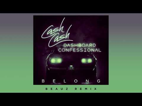 Cash Cash & Dashboard Confessional - Belong (BEAUZ Remix)