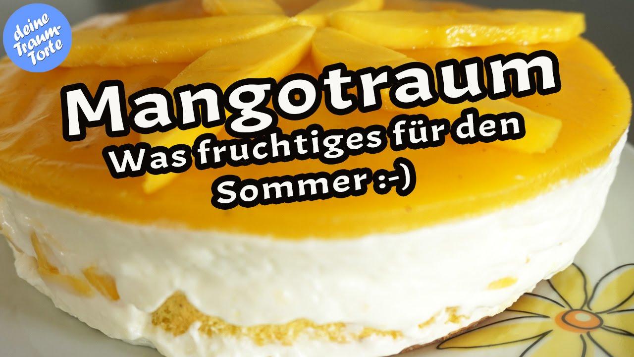Mangotraum Mangotorte Was Fruchtiges Fur Den Sommer Youtube