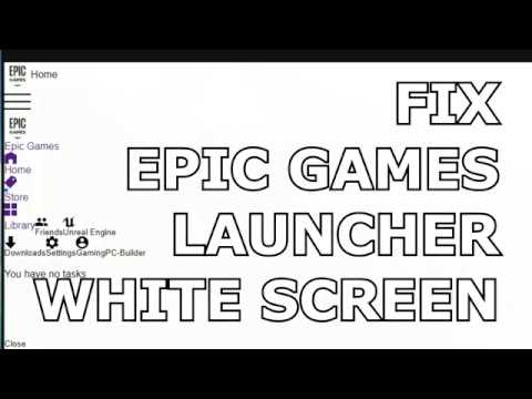 FIX Epic Games Launcher WHITE SCREEN