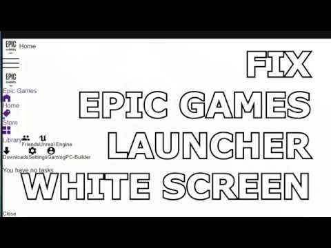 FIX Epic Games Launcher WHITE SCREEN - YouTube