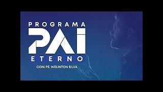 Programa Pai Eterno com Pe. Welinton - 23/06/2020