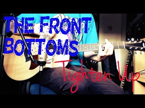 The Front Bottoms Tighten Up Acoustic Guitar Cover Youtube