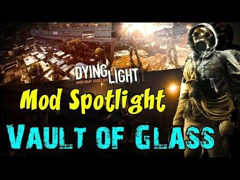 Dying Light: CUSTOM MOD SPOTLIGHT!▐ The Vault of Glass, Maze Runner, and More!