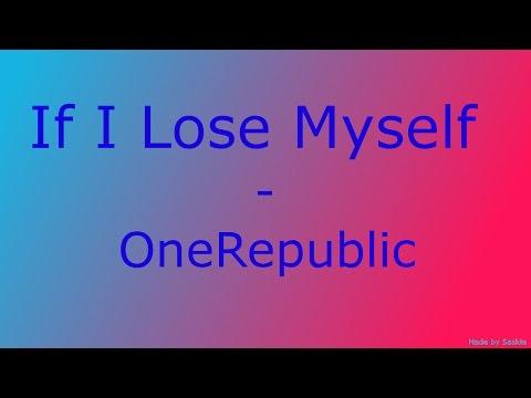 If I Lose Myself - OneRepublic Lyrics / Songtext