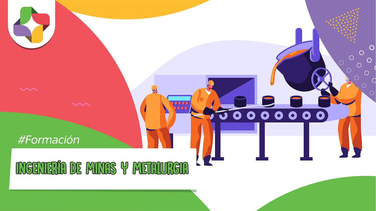 Ingeniería de minas y metalurgia - YouTube
