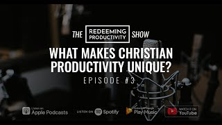 RPS #3 - What Makes Christian Productivity Unique?
