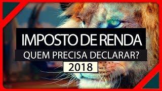 IMPOSTO DE RENDA 2018  Regras Divulgadas para O IR 2018 pela RECEITA FEDERAL