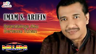 Imam S Arifin - Seandainya Aku Bertemu Tuhan (Official Video)