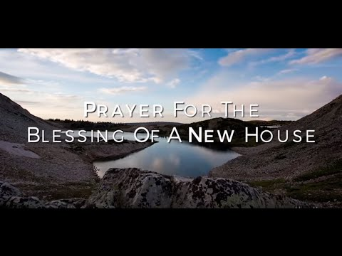 Prayer for the Blessing of A New House HD - YouTube