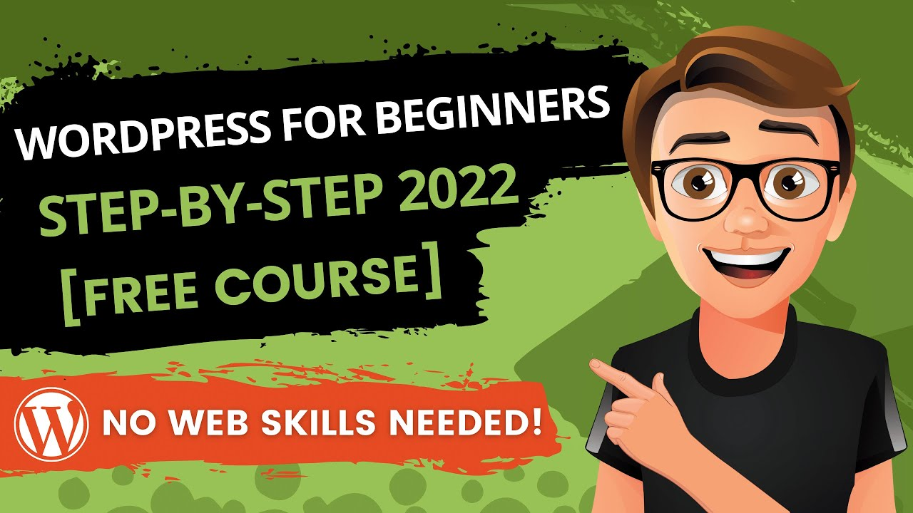 WordPress For Beginners Step By Step 2021 [Free Course]