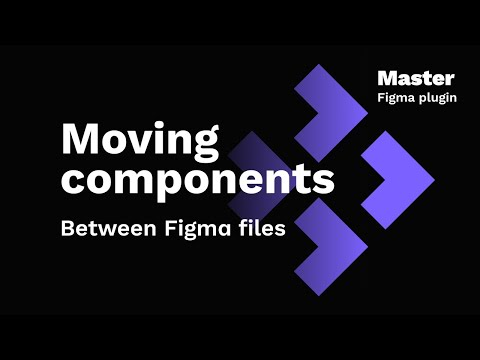 Move Components Between Files —Master Plugin for Figma