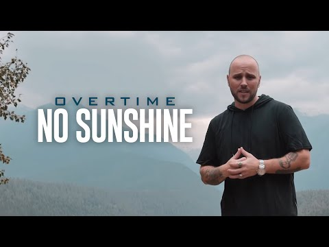 "OverTime ""No Sunshine"" (Official Music Video)"