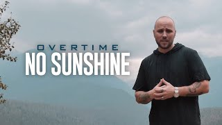 Watch Overtime No Sunshine video