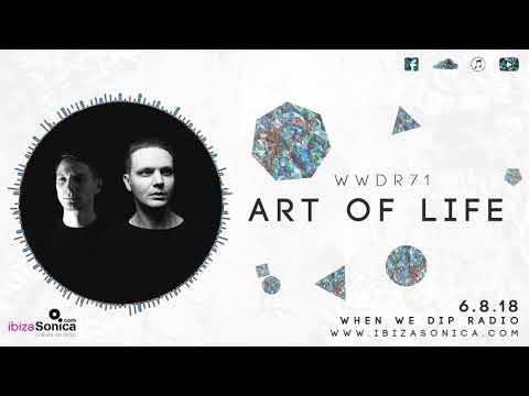 Art of Life - When We Dip Radio #71