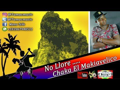 💃 No Lloren 😥 SALSA CHOKE 2018 🇨🇴 2019 - Chaka El Makiavelico ✔️Memo-Dj El Promotor✔️
