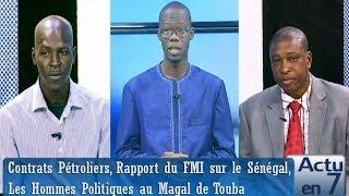 Actu en 7  - Contrats Pétroliers, Rapport du FMI, Les Hommes Politiques au Magal de Touba