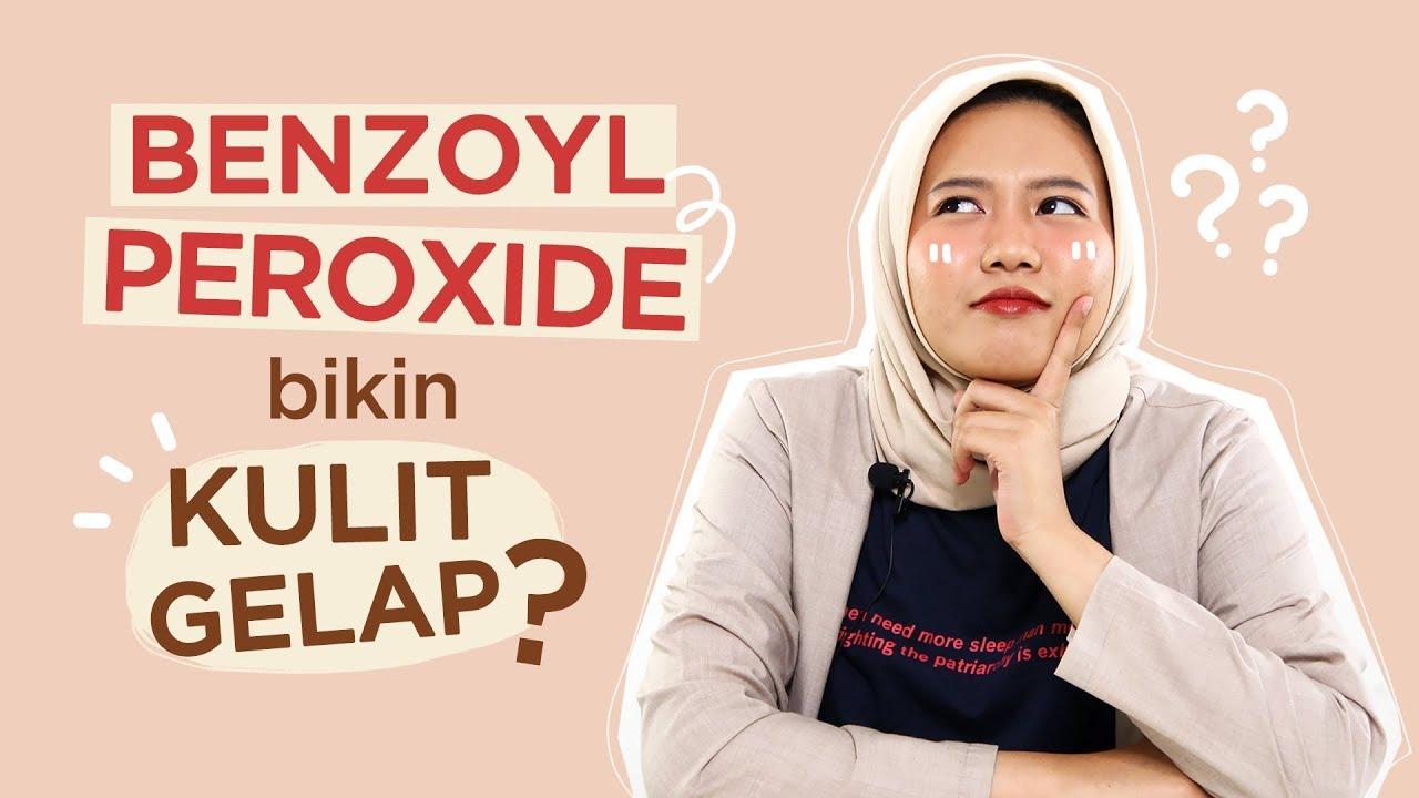 Obat Jerawat Benzoyl Peroxide Bikin Kulit Gelap ...