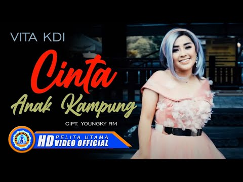 Vita KDI - CINTA ANAK KAMPUNG ( Official Music Video ) [HD]