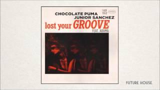 Chocolate Puma & Junior Sanchez feat. Arama - Lost Your Groove (Original Mix)