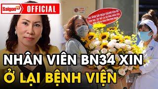 Nhân viên của BN số 34 xin tiếp tục 'Ở LẠI BỆNH VIỆN' trong ngày xuất viện