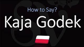 How to Pronounce Kaja Godek? | Polish Name Pronunciation