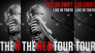 13. We Are Never Ever Getting Back Together (The RED Tour Live In Tokyo) + DOWNLOAD