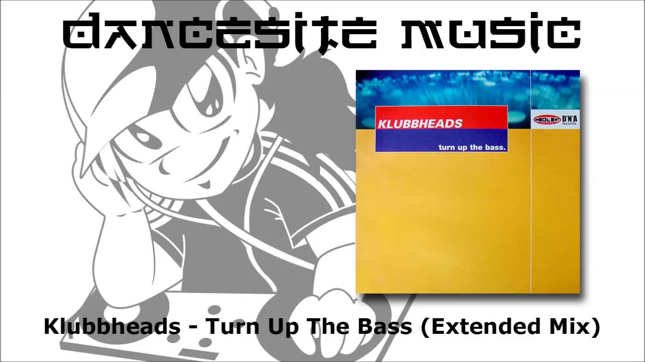 Klubbheads Turn Up The Bass