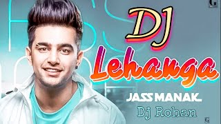Lehenga Song   Jass Manak   Dj Remix   Latest Punjabi Song    Dj Abhi