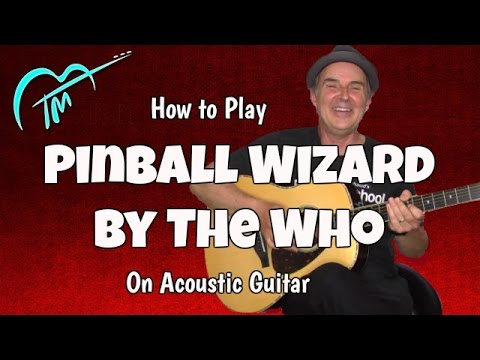 How to Play Pinball Wizard on Acoustic Guitar